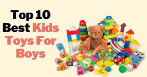 Top 10 Best Kids Toys For Boys